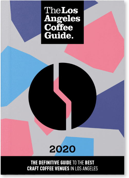 The Los Angeles Coffee Guide 2019